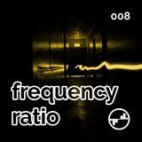 Frequency Ratio 008 [Deep Tech | Minimal | Techno]