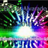 Dj Luis Alvarado 2016 (Mezclado Edit DjEmilioAntonio)