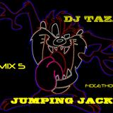 DjTaz.D-JUMPING JACK-Fidgethouse-mix5