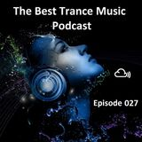 The Best Trance Music Podcast 027