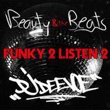 Beauty & the Beats and DJ DeeVoe - Funky 2 Listen 2