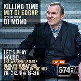 KILLING TIME /// DJ Edgar with guest DJ Mono /// Dez. '18 /// 674FM
