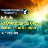 Doutrinas da graça - Parte 1 - Introdução