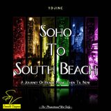 Soho To South Beach - A  Journey Of House Music Then Til Now
