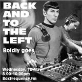 Back and to the Left Boldly Goes… Boxfrequency.fm 18/5/2016