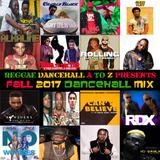 REGGAE DANCEHALL A TO Z PRESENTS FALL 2017 DANCEHALL MIX