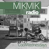 Mikmik Radio Cool Wednesdays Jan 21
