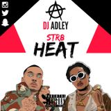 DJ ADLEY #Str8HEATMix (Hip-hop,R&b,Drill)