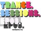 Trance Sessions EP03: Mixed By DJ Rob