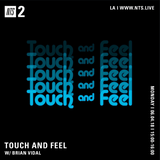 Touch and Feel w/ Brian Vidal - 4th June 2018