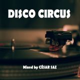DISCO CIRCUS Mixed by CÉSAR SAZ
