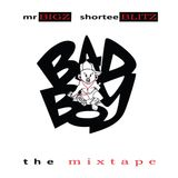Mr Bigz X Shortee Blitz X Turkish Dcypha-Bad Boy Mixtape