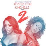 Dj Takeova Presents Keyshia Cole Vs K Michelle Vol 2