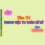 Đề Tài: Tâm Trí.TRONG VIỆC TU THÂN XỬ KỶ-Nguyễn Thanh Giàu