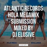 Atlantic Records Hola Mega Mix Contest Submission - DJ Elusive #HolaAtlanticGotHits #ATLSaysHola2K18