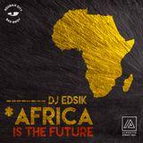 Africa Is The Future  Dj Edsik  Elektro Baobab [Afro-House]