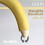 ECHA - Naughty Bananas Vol.02 presented by imusify & Rondo