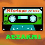 Aezakmi Mixtapes #16