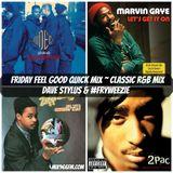 Friday Feel Good Quick Mix ~ Classic Hip Hop & R&B Old School Mix