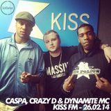 Caspa, Dynamite MC & Crazy D – Kiss FM – 26/02/2014