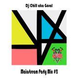 Dj Chill aka Góral - Mainstream Party mix #2