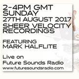 Sheer Velocity Radio Show 27th August 2017