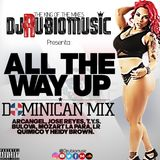 All The Way Up Dominican Mix 2016