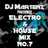 Electro & House Mix NO.7 By Martenz
