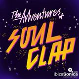 THE ADVENTURES OF SOUL CLAP - SHOW 1 @ IBIZA SONICA