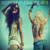 DEEPEST PLEASURE EP#11 ✪ Mixed by Teddy S