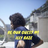 BE OUR GUEST #1 - ILLY BAZE