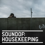 SoundOf: HOUSEKEEPING