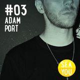 Sea You Podcast #3 - Adam Port