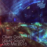 Oliver Goldt Liquid Sound Club Mix 2016 [LSC#099]