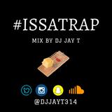 DJ  JAY T ISSATRAP MIX