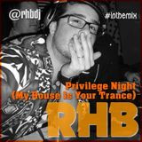 RHB - Privilege Night (My House Is Your Trance)