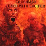 Crushman - Lunch with Lucifer