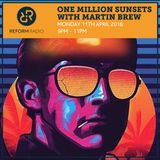 One Million Sunsets with guest Martin Brew 11th April 2016