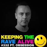 Keeping The Rave Alive Episode 332 feat. Obsession