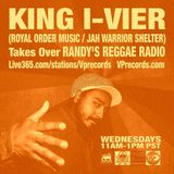 2-19-14 KING I-VIER TAKES OVER RANDY'S REGGAE RADIO!