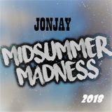 Jonjay - Midsummer Madness 2018