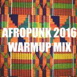 Afropunk 2016 warmup