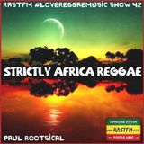 STRICTLY AFRICAN REGGAE 1 - RastFM #LoveReggaeMusic Show 42 - 21/04/2018