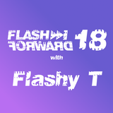 Flash Forward # 18 w. Flashy T