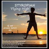 Styropian - Flying High [DJ Set Promo 2013 #2]