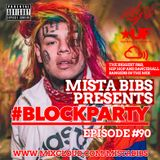 Mista Bibs - #BlockParty Episode 90 (Current R&B & Hip Hop) Follow Me on Instagram/MistaBibs
