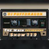 DJ PuffDragon Presents The Main Ingredient Show 119