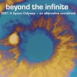beyond the infinite - 2001 - an alternative soundtrack
