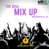 DJ JEL - 2016 MIX UP (MUTLIGENRE MIX)