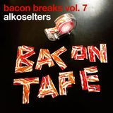 Bacon Breaks Vol. 7 - The Bacon Tape